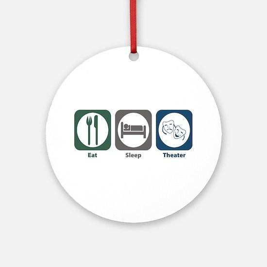 Eat Sleep Theater Ornament (Round)