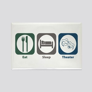 Eat Sleep Theater Rectangle Magnet