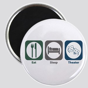 Eat Sleep Theater Magnet