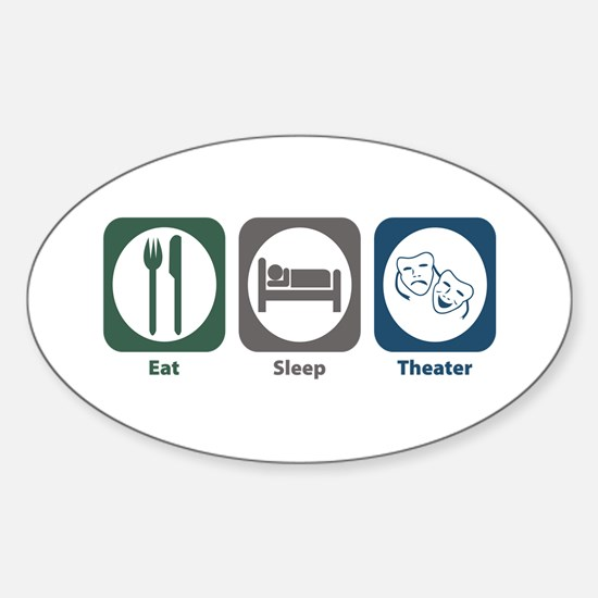 Eat Sleep Theater Oval Decal