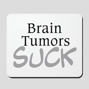 Brain Tumors Suck Mousepad