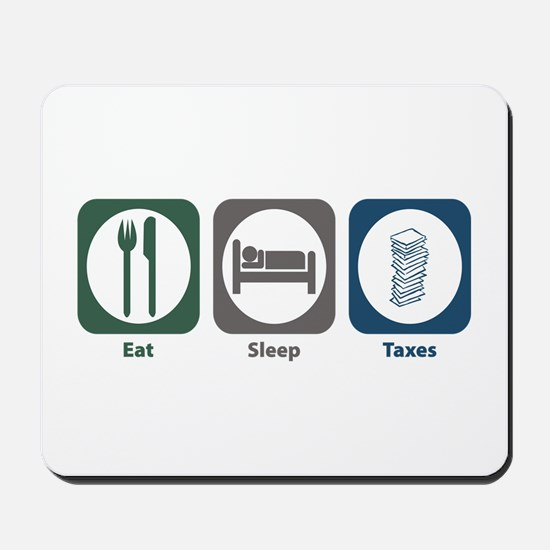 Eat Sleep Taxes Mousepad