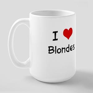 I LOVE BLONDES Large Mug