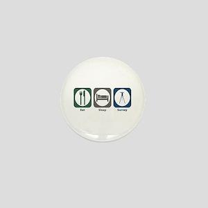 Eat Sleep Survey Mini Button
