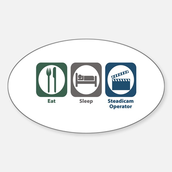 Eat Sleep Steadicam Operator Oval Decal