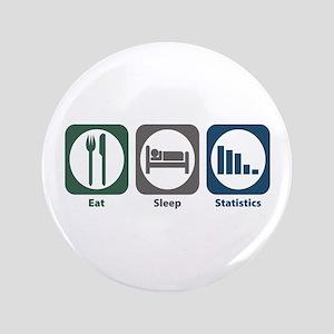 """Eat Sleep Statistics 3.5"""" Button"""