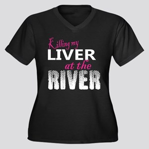 Killing My Liver At The River Plus Size T-Shirt