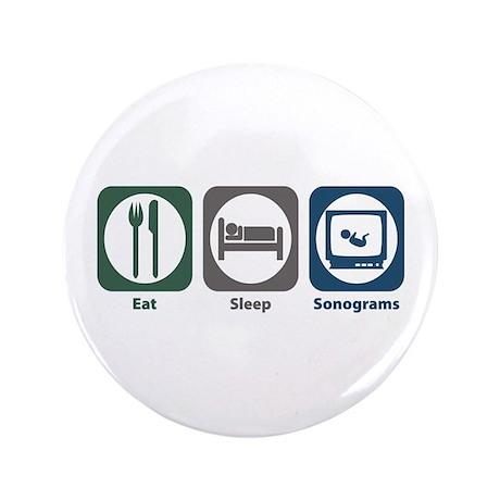 "Eat Sleep Sonograms 3.5"" Button"