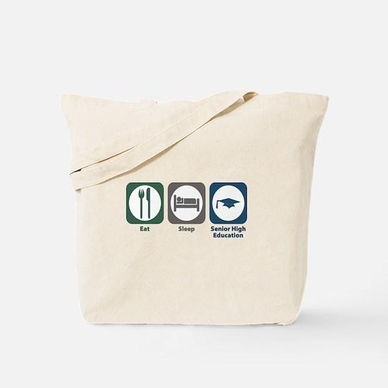 Eat Sleep Senior High Education Tote Bag