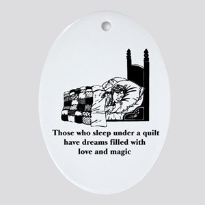Sleep Under Quilt - Dreams an Oval Ornament