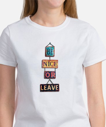 Be Nice Or Leave Women's T-Shirt