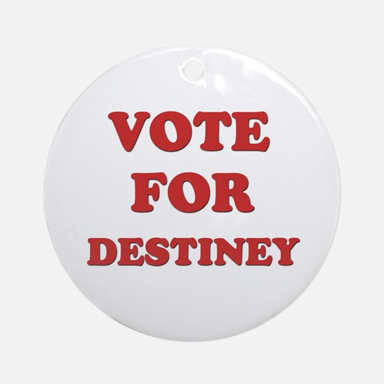 Vote for DESTINEY Ornament (Round)