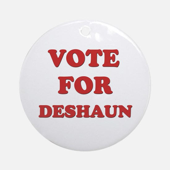 Vote for DESHAUN Ornament (Round)