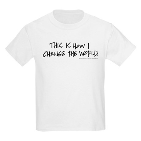 How I Change The Word Kids Light T-Shirt