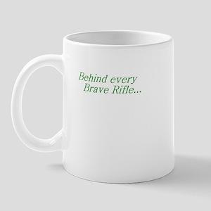 Behind every Brave Rifle.. Mug