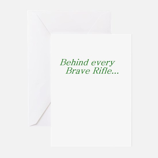 Behind every Brave Rifle.. Greeting Cards (Pk of 1