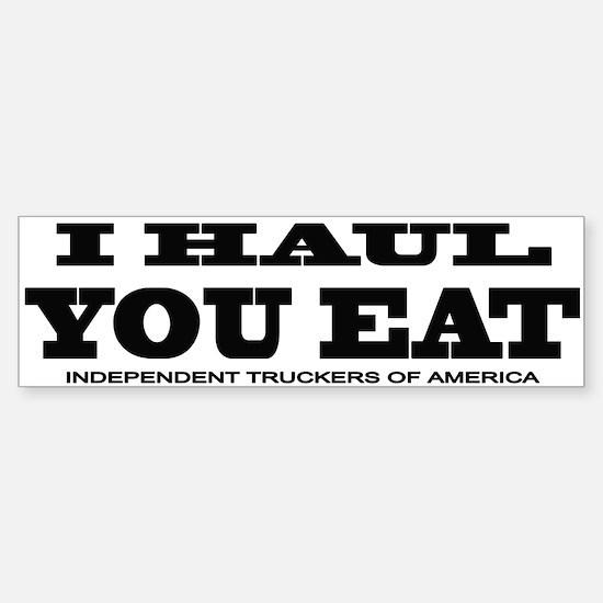 I HAUL YOU EAT Bumper Bumper Bumper Sticker