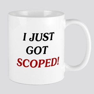 I Just Got Scoped! Mug