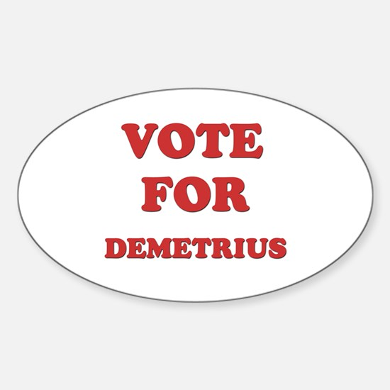 Vote for DEMETRIUS Oval Decal