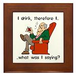 I Drink, Therefore Framed Tile