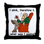 I Drink, Therefore Throw Pillow