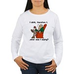 I Drink, Therefore Women's Long Sleeve T-Shirt