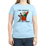 I Drink, Therefore Women's Light T-Shirt