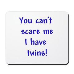 I have twins Mousepad