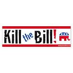 Kill the Bill (Healthcare) Bumper Sticker