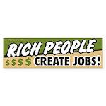 Rich People Create Jobs Bumper Sticker