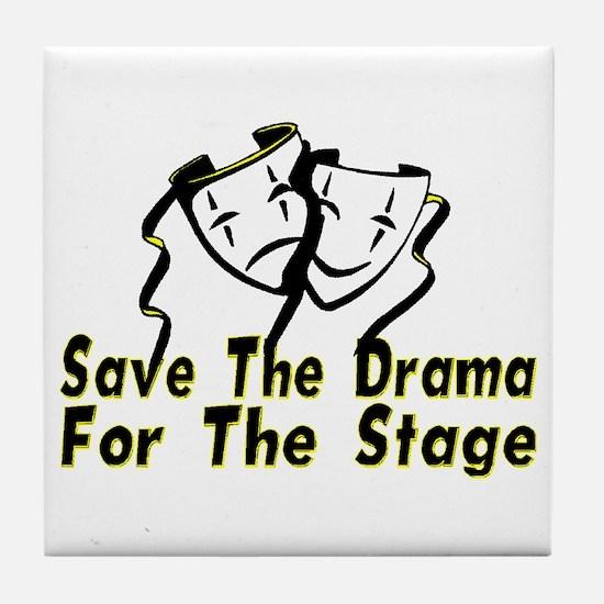 Save The Drama Tile Coaster