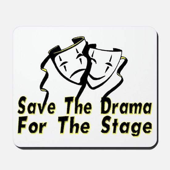 Save The Drama Mousepad