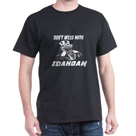 Do Not Mess With Idahoan T-Shirt