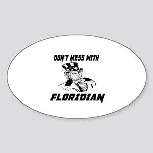 Do Not Mess With Floridian Sticker (Oval)