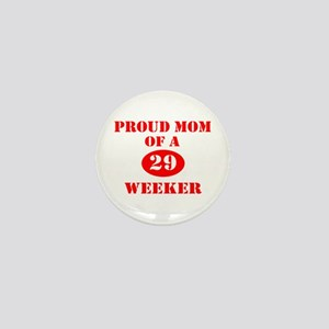 Proud Mom 29 Weeker Mini Button
