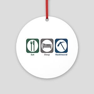Eat Sleep Rockhound Ornament (Round)