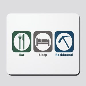 Eat Sleep Rockhound Mousepad