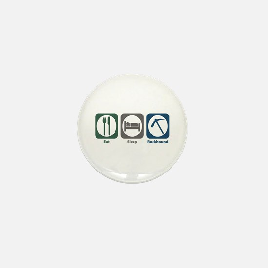 Eat Sleep Rockhound Mini Button