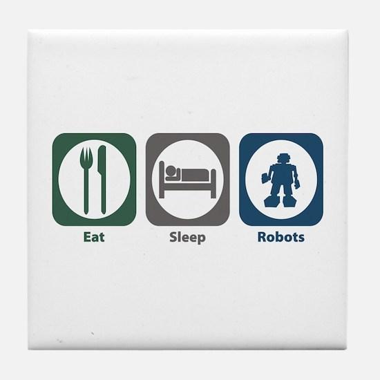 Eat Sleep Robots Tile Coaster