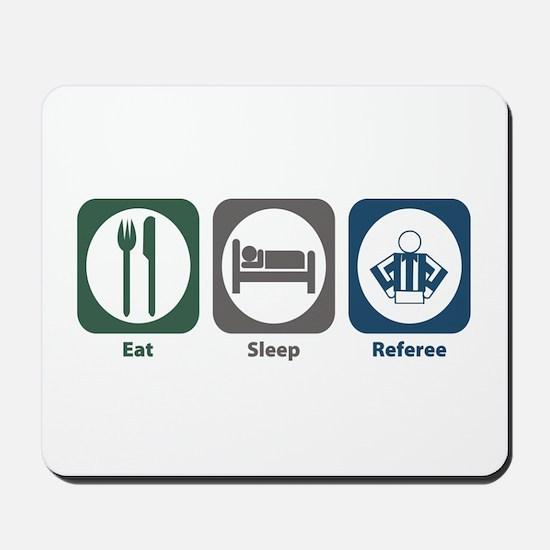 Eat Sleep Referee Mousepad