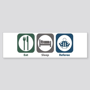 Eat Sleep Referee Bumper Sticker