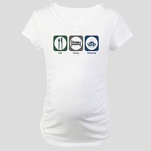 Eat Sleep Referee Maternity T-Shirt