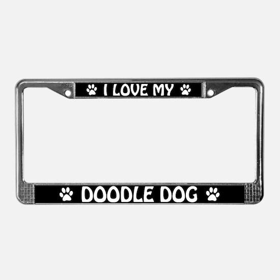 I Love My Doodle Dog License Plate Frame