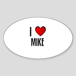 I LOVE MIKE Oval Sticker