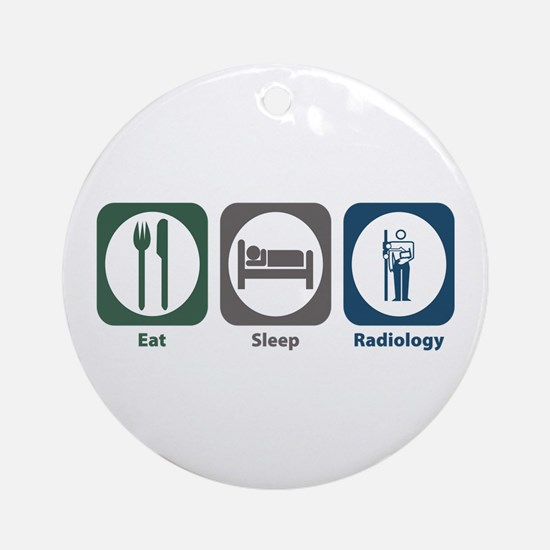 Eat Sleep Radiology Ornament (Round)
