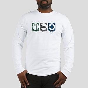 Eat Sleep Public Health Long Sleeve T-Shirt
