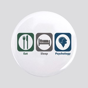 "Eat Sleep Psychology 3.5"" Button"