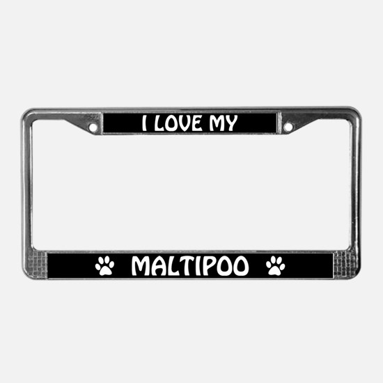 I Love My Maltipoo License Plate Frame