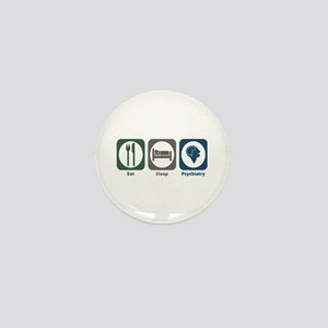 Eat Sleep Psychiatry Mini Button
