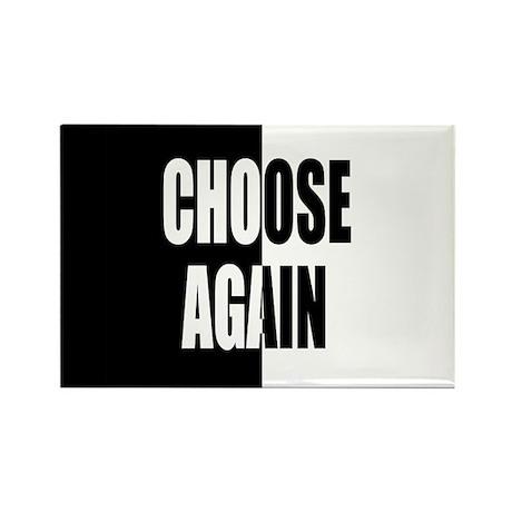 Choose Again Rectangle Magnet